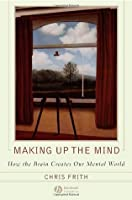 Making Up the Mind Chris Frith