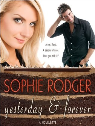 Yesterday & Forever  by  Sophie Rodger