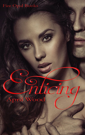 Enticing  by  April Wood