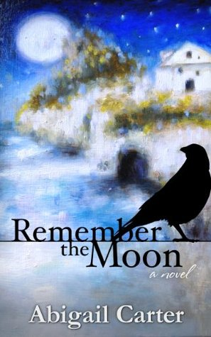 Remember the Moon Abigail Carter