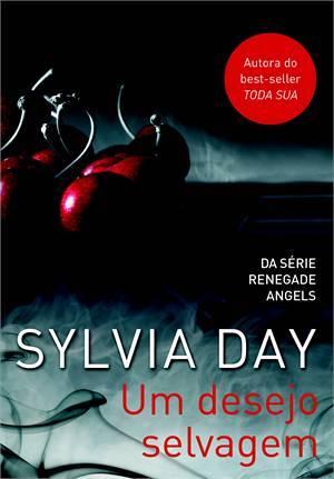 Um Desejo Selvagem (Renegade Angels, #2)  by  Sylvia Day