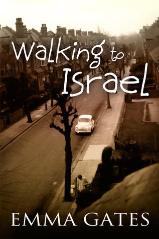 Walking to Israel Emma Gates