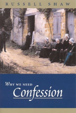 Why We Need Confession Russell Shaw