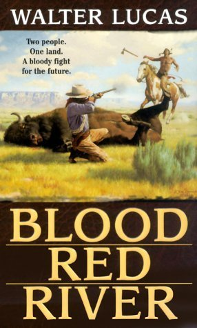 Blood Red River  by  Walter Lucas