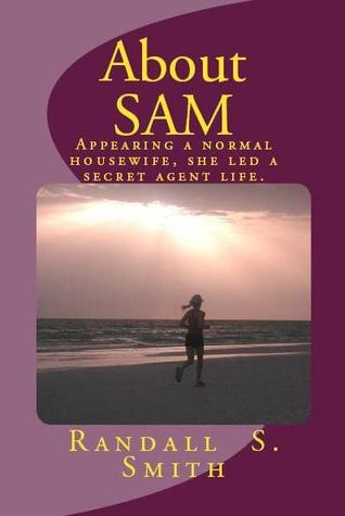 About SAM  by  Randall S. Smith