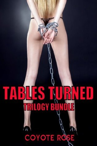Tables Turned Trilogy Bundle: All Tied Up  by  Coyote Rose