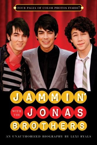 Jammin with the Jonas Brothers: An Unauthorized Biography  by  Lexi Ryals