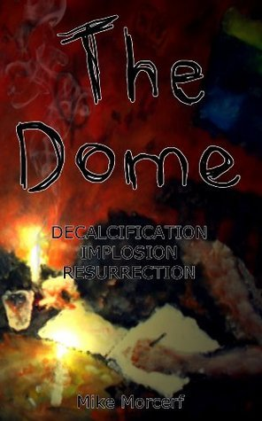 The Dome  by  Mike Morcerf