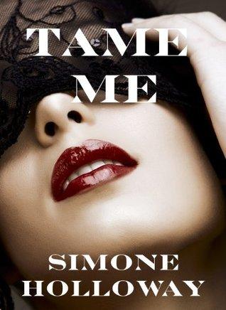 Tame Me: Bundle 1 Simone Holloway