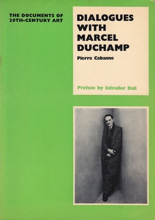 Dialogues With Marcel Duchamp Pierre Cabanne