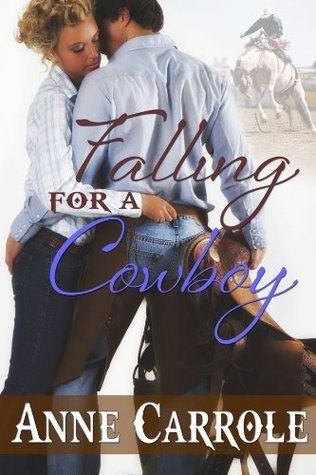 Falling For A Cowboy  by  Anne Carrole