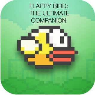 Flappy Bird: The Ultimate Companion  by  dkagames