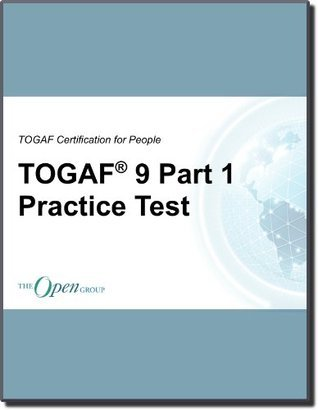 TOGAF 9 Part 1 Practice Test The Open Group