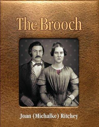 The Brooch  by  Joan (Michalke) Ritchey