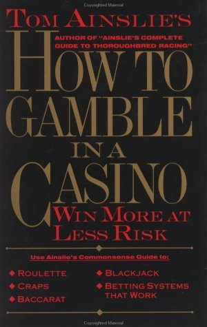 How to Gamble in a Casino  by  Tom Ainslie