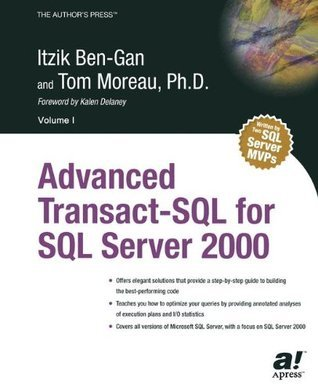 Advanced Transact-SQL for SQL Server 2000  by  Itzik Ben-Gan