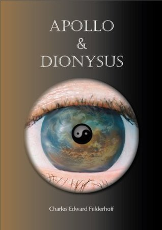 Apollo and Dionysus Charles Felderhoff