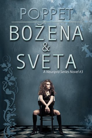 Bozena and Sveta (Neuripra, #3) Poppet