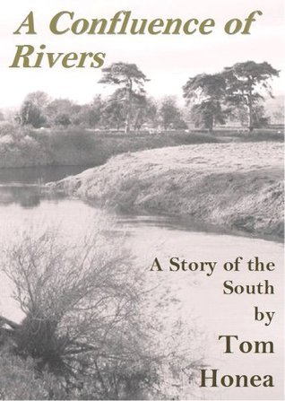 A Confluence of Rivers  by  Tom Honea