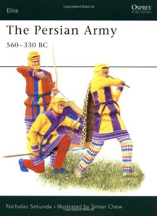 The Persian Army 560-330 BC Nicholas Sekunda