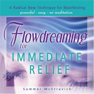 Flowdreaming for Immediate Relief  by  Summer McStravick