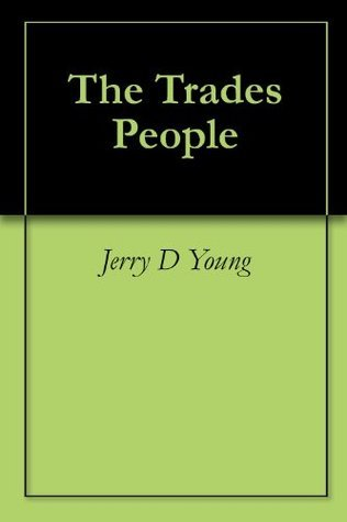 The Trades People Jerry D. Young