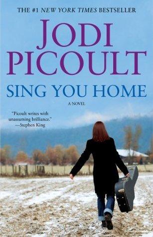 Sing You Home: A Novel Jodi Picoult