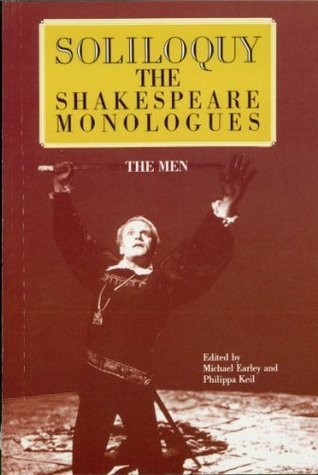 Soliloquy!: The Shakespeare Monologues - The Men Michael Earley