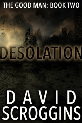 Desolation (The Good Man: Book Two)  by  David Scroggins