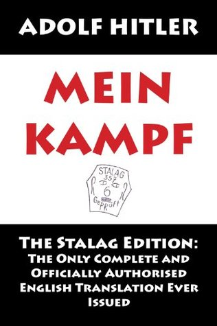 Mein Kampf: The Stalag Edition  by  Adolf Hitler