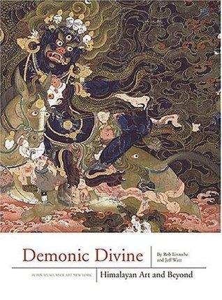 Demonic Divine: Himalayan Art and Beyond  by  Rob Linrothe