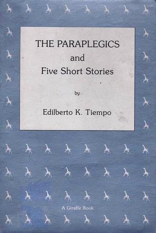 The Paraplegics and Five Short Stories  by  Edilberto K. Tiempo