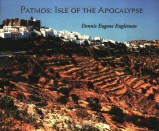 Patmos: Isle Of The Apocalypse Dennis Eugene Engleman