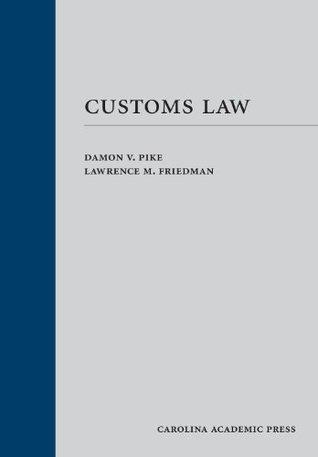 Customs Law (Law Casebook) Damon V. Pike