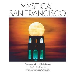 Mystical San Francisco  by  Frederic Larson