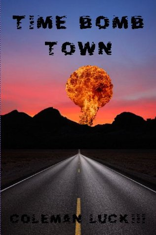 Time Bomb Town  by  Coleman Luck III