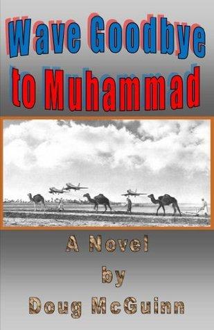 Wave Goodbye to Muhammad  by  Doug McGuinn