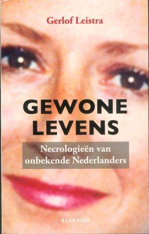 Gewone Levens  by  Gerlof Leistra