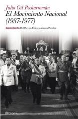El Movimiento Nacional (1937-1977)  by  Julio Gil Pecharroman