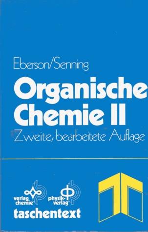 Organische Chemie II  by  Lennart Eugen Eberson