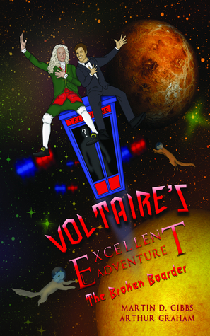 Voltaires Excellent Adventure: The Broken Boarder Martin D. Gibbs