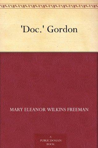 Doc. Gordon Mary E. Wilkins Freeman