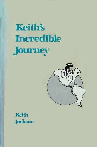 Keiths Incredible Journey  by  Keith Jackson