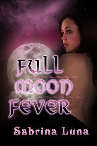 Full Moon Fever  by  Sabrina Luna