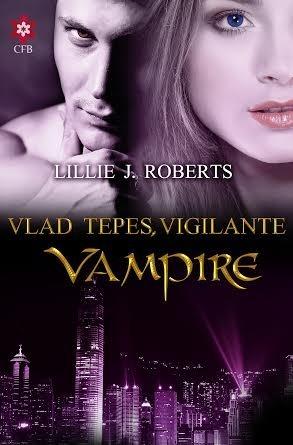 Vlad Tepes, Vigilante Vampire  by  Lillie J. Roberts