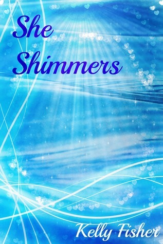 She Shimmers (TGK #2)  by  Kelly Fisher