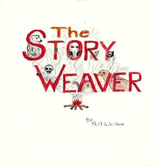 The Story Weaver  by  S.A. Wallace