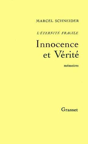 Innocence et Vérité (Léternité fragile, #2) Marcel Schneider