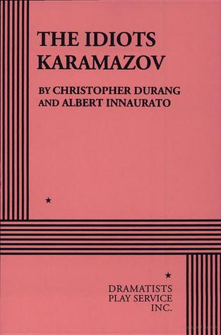 The Idiots Karamazov  by  Christopher Durang