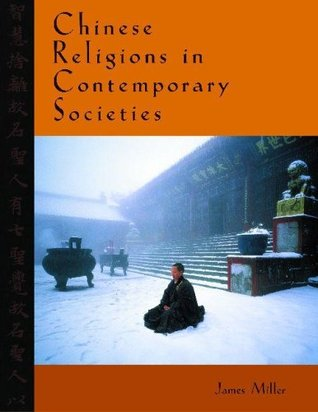 Chinese Religions in Contemporary Societies James Miller